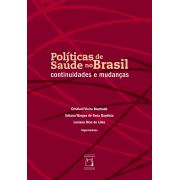 Políticas de Saúde no Brasil: continuidades e mudanças