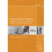 Psiquiatria e Política: o jaleco, a farda e o paletó de Antonio Carlos Pacheco e Silva