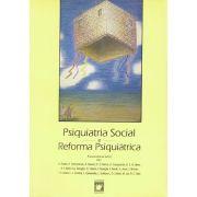 Psiquiatria Social e Reforma Psiquiátrica