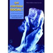 Que Controle Social? os conselhos de saúde como instrumento