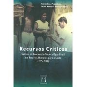 Recursos Críticos: história da cooperação técnica Opas-Brasil em recursos humanos para a saúde (1975-1988)