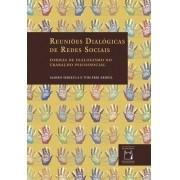 Reuniões Dialógicas de Redes Sociais: formas de dialogismo no trabalho psicossocial