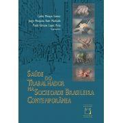 Saúde do Trabalhador na Sociedade Brasileira Contemporânea