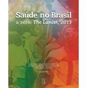 Saúde no Brasil: a série 'The Lancet', 2011
