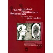 Trambiclínicas, Pilantrópicos, Embromeds: um ensaio sobre a gíria médica