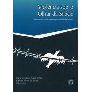Violência sob o Olhar da Saúde: a infrapolítica da contemporaneidade brasileira