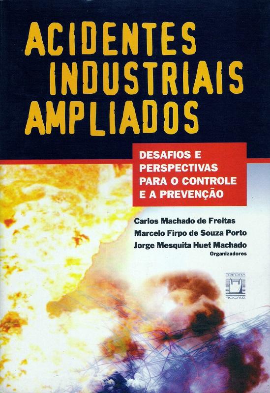 Acidentes Industriais Ampliados  - Livraria Virtual da Editora Fiocruz