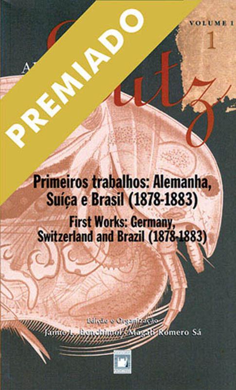 Adolpho Lutz: Primeiros Trabalhos: Alemanha, Suíça e Brasil (1878-1885) (Volume 1 - Livro 1)  - Livraria Virtual da Editora Fiocruz
