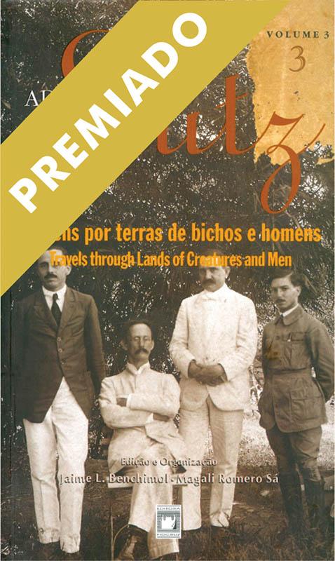 Adolpho Lutz: Viagens por Terras de Bichos e Homens (Volume 3 - Livro 3)  - Livraria Virtual da Editora Fiocruz