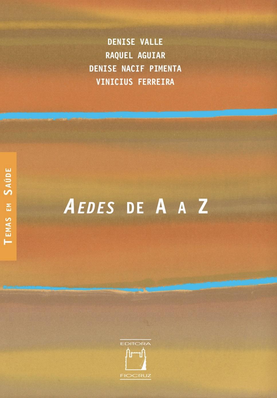 Aedes de A a Z  - Livraria Virtual da Editora Fiocruz