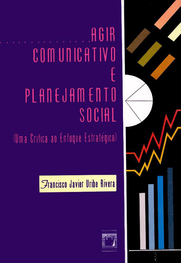 Agir Comunicativo e Planejamento Social: uma crítica ao enfoque estratégico  - Livraria Virtual da Editora Fiocruz