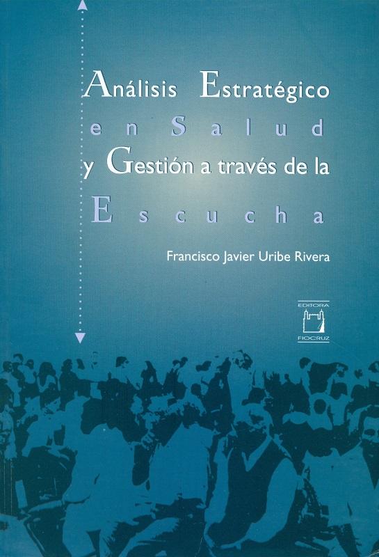 Análisis Estratégico en Salud y Gestión a través de la Escucha  - Livraria Virtual da Editora Fiocruz