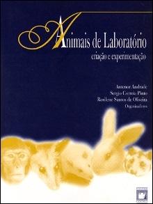 Animais de Laboratório: criação e experimentação  - Livraria Virtual da Editora Fiocruz