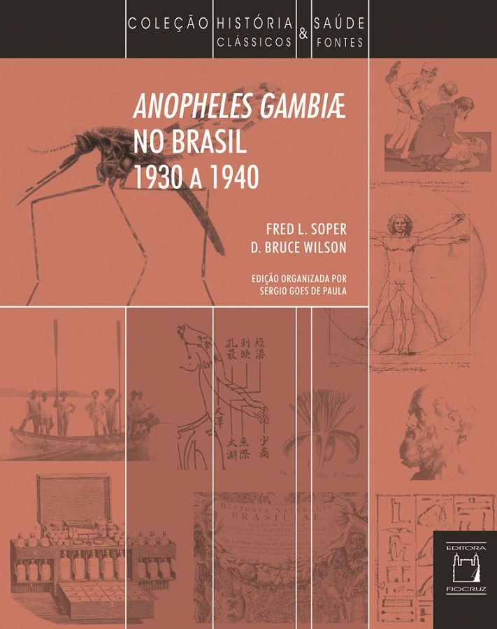 Anopheles gambiae no Brasil – 1930 a 1940  - Livraria Virtual da Editora Fiocruz