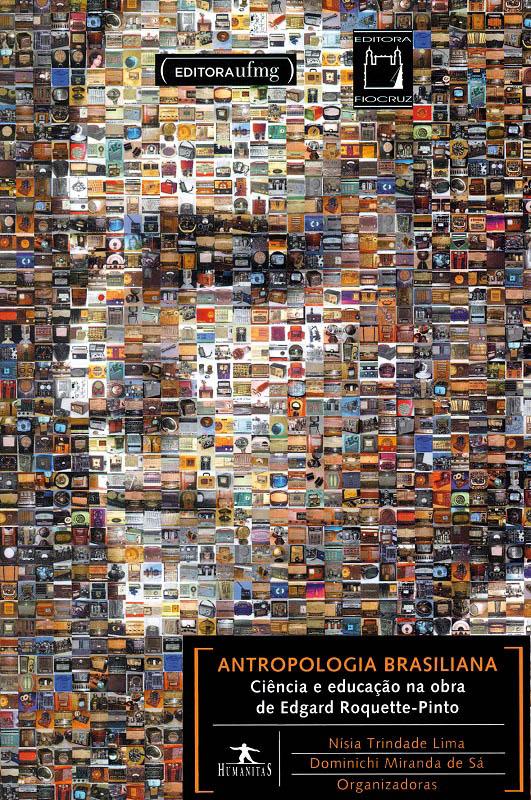 Antropologia Brasiliana: ciência e educação na obra de Edgard Roquette-Pinto  - Livraria Virtual da Editora Fiocruz