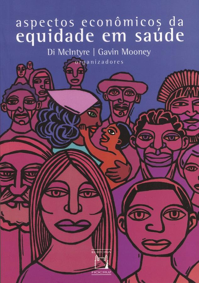Aspectos Econômicos da Equidade em Saúde  - Livraria Virtual da Editora Fiocruz