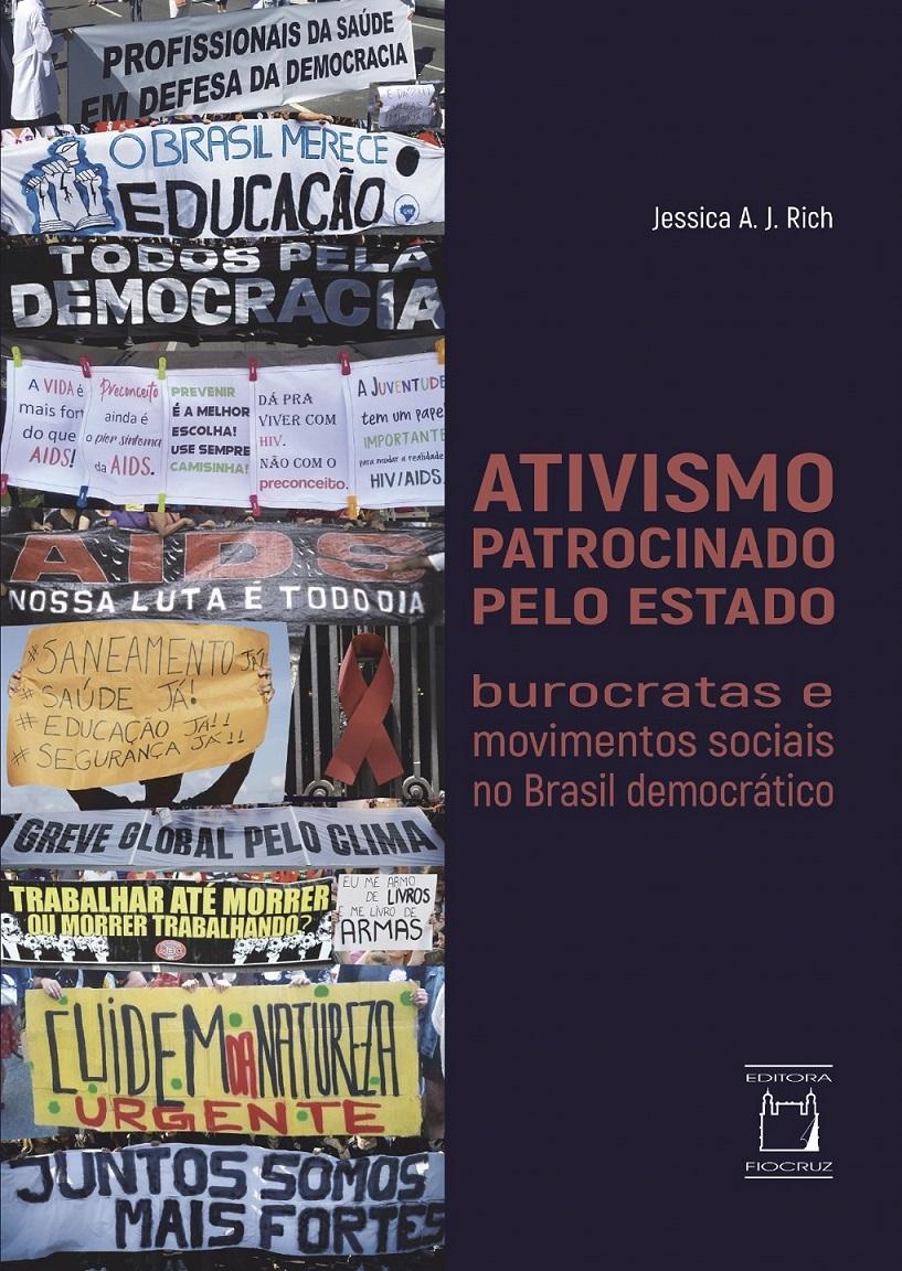 Ativismo Patrocinado pelo Estado: burocratas e movimentos sociais no Brasil democrático  - Livraria Virtual da Editora Fiocruz