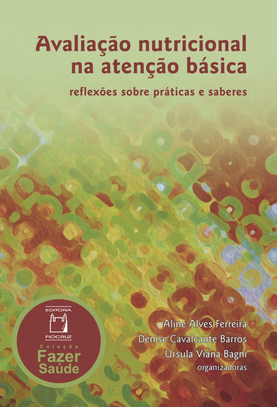 Avaliação nutricional na atenção básica reflexões sobre práticas e saberes  - Livraria Virtual da Editora Fiocruz