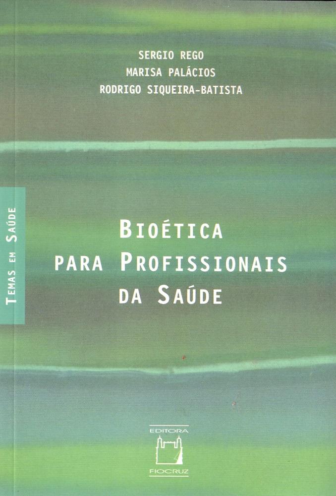 Bioética para Profissionais da Saúde  - Livraria Virtual da Editora Fiocruz