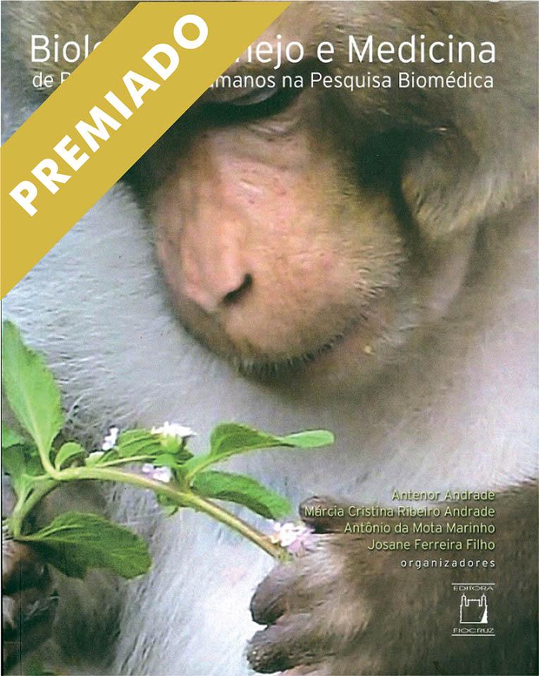 Biologia, Manejo e Medicina de Primatas Não Humanos na Pesquisa Biomédica  - Livraria Virtual da Editora Fiocruz