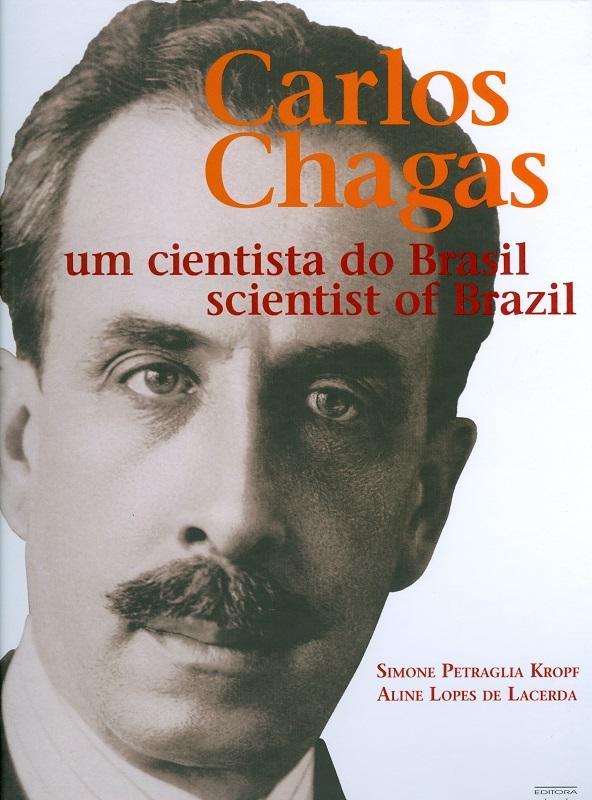 Carlos Chagas: um cientista do Brasil  - Livraria Virtual da Editora Fiocruz