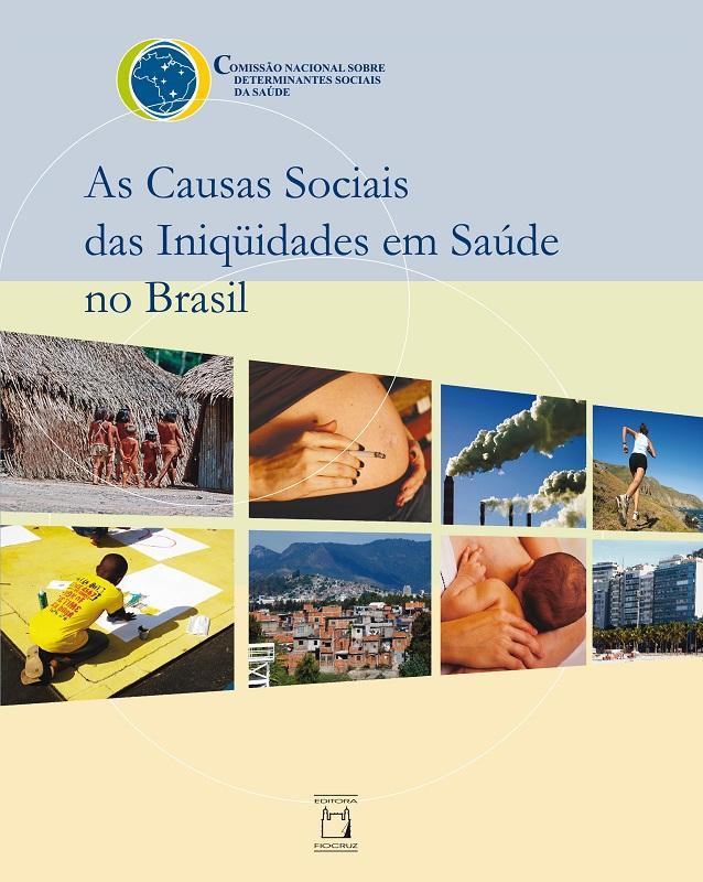 Causas Sociais das Iniquidades em Saúde no Brasil, As  - Livraria Virtual da Editora Fiocruz
