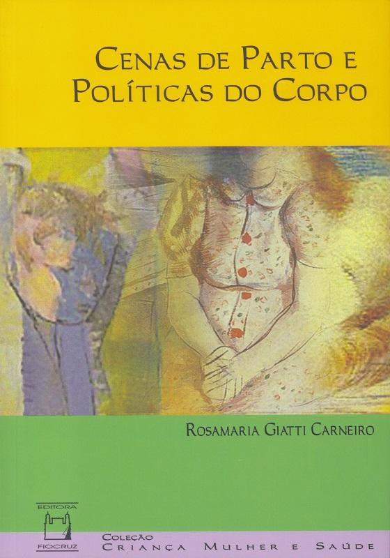 Cenas de Parto e Políticas do Corpo  - Livraria Virtual da Editora Fiocruz