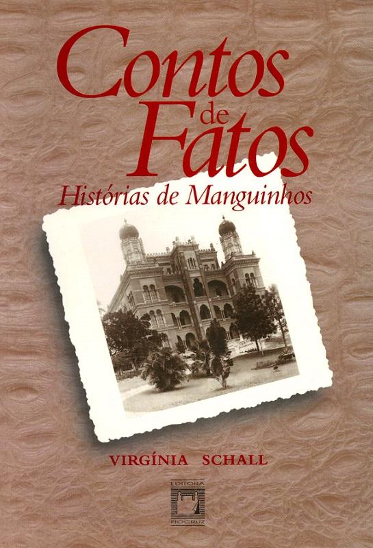 Contos de Fatos: histórias de Manguinhos  - Livraria Virtual da Editora Fiocruz
