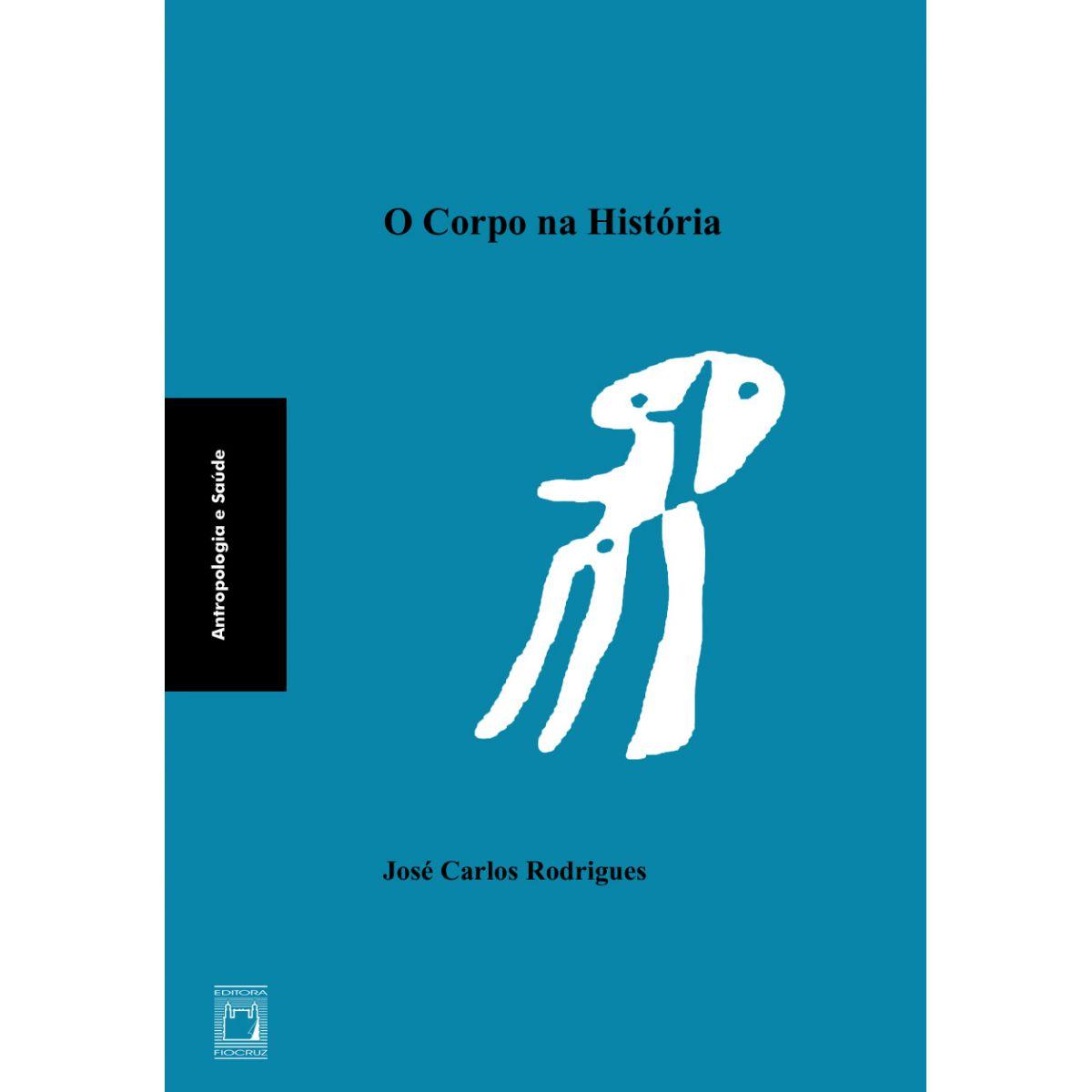 Corpo na História, O  - Livraria Virtual da Editora Fiocruz