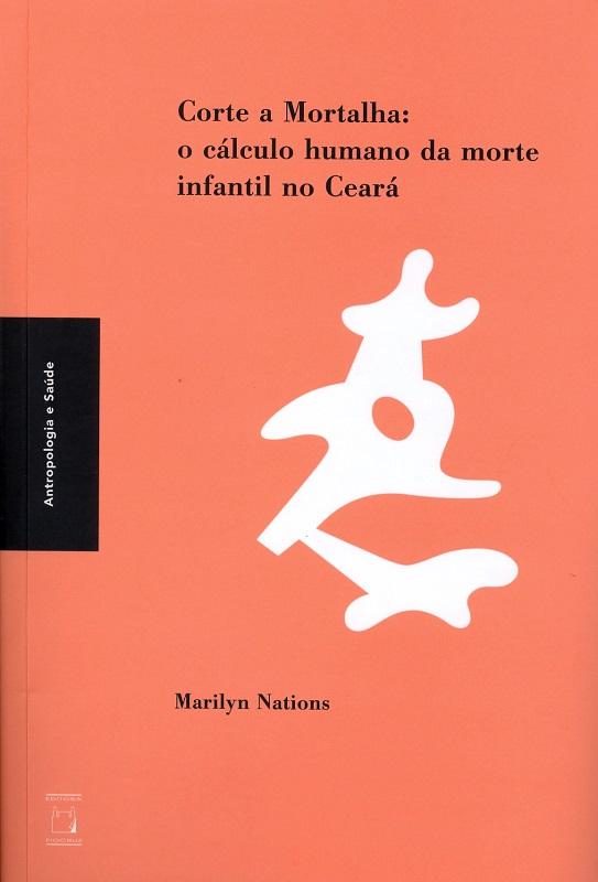 Corte a Mortalha: o cálculo humano da morte infantil no Ceará  - Livraria Virtual da Editora Fiocruz