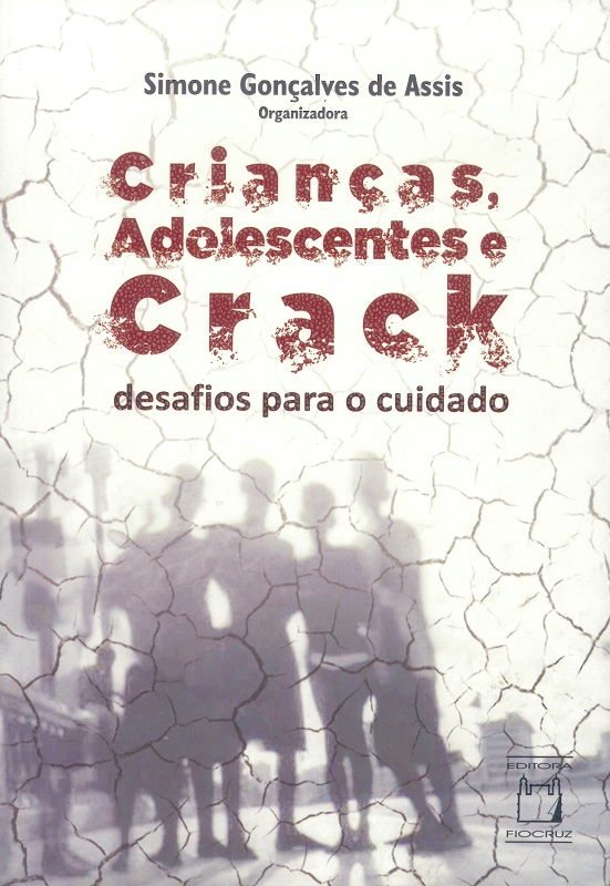Crianças, Adolescentes e Crack: desafios para o cuidado  - Livraria Virtual da Editora Fiocruz