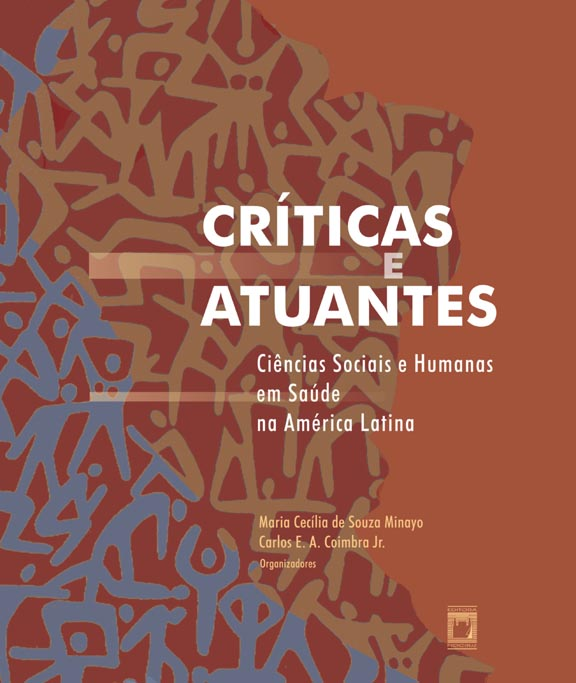 Críticas e Atuantes: ciências sociais e humanas em saúde na América Latina  - Livraria Virtual da Editora Fiocruz