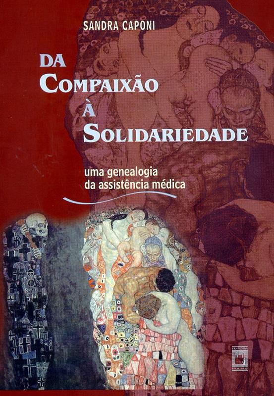 Da Compaixão à Solidariedade: uma genealogia da assistência médica  - Livraria Virtual da Editora Fiocruz