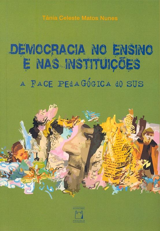 Democracia no Ensino e nas Instituições: a face pedagógica do SUS  - Livraria Virtual da Editora Fiocruz