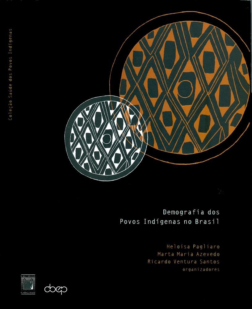 Demografia dos Povos Indígenas no Brasil  - Livraria Virtual da Editora Fiocruz