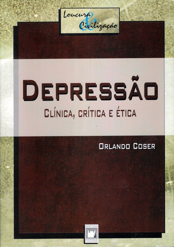 Depressão: clínica, crítica e ética  - Livraria Virtual da Editora Fiocruz