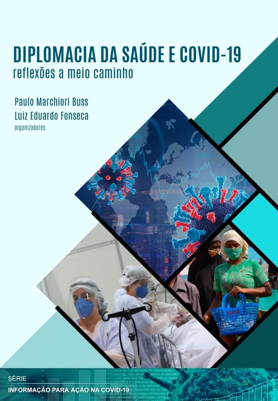 Diplomacia da Saúde e Covid-19: reflexões a meio caminho  - Livraria Virtual da Editora Fiocruz