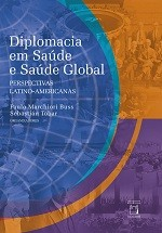 Diplomacia em Saúde e Saúde Global: perspectivas latino-americanas  - Livraria Virtual da Editora Fiocruz