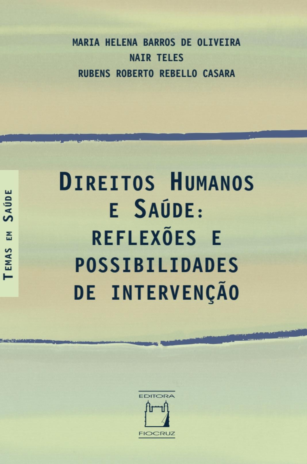 Direitos Humanos e Saúde: reflexões e possibilidades de intervenção  - Livraria Virtual da Editora Fiocruz