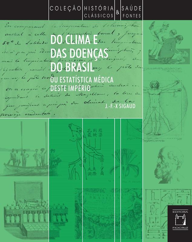 Do Clima e das Doenças do Brasil – ou estatística médica deste Império  - Livraria Virtual da Editora Fiocruz