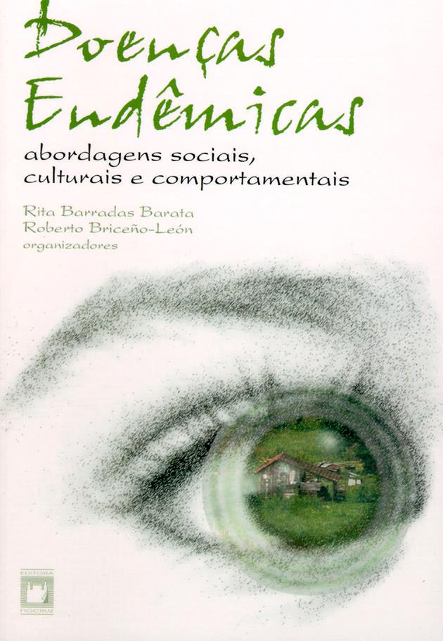 Doenças Endêmicas: abordagens sociais, culturais e comportamentais  - Livraria Virtual da Editora Fiocruz