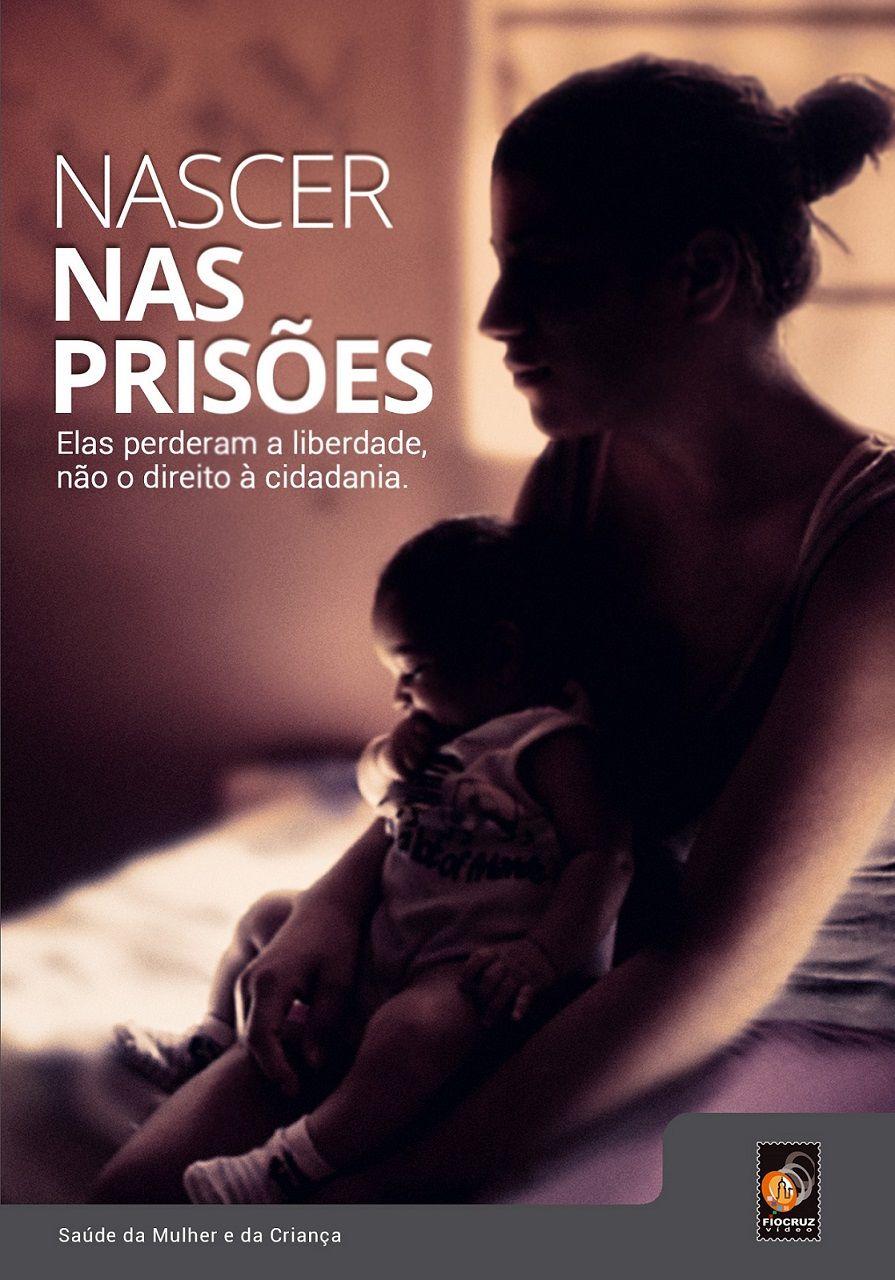 #DVD - Nascer nas prisões  - Livraria Virtual da Editora Fiocruz