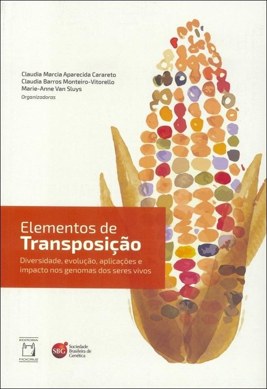 Elementos de Transposição: Diversidade, evolução, aplicações e impacto nos genomas dos seres vivos  - Livraria Virtual da Editora Fiocruz