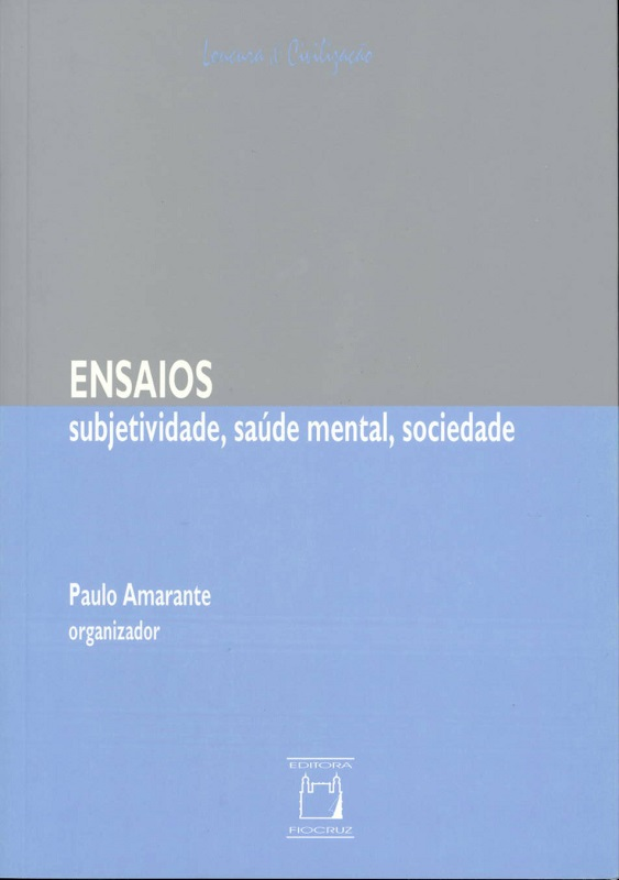 Ensaios: subjetividade, saúde mental, sociedade  - Livraria Virtual da Editora Fiocruz