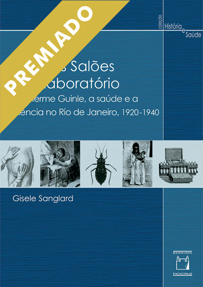 Entre os Salões e o Laboratório: Guilherme Guinle, a Saúde e a Ciência no Rio de Janeiro, 1920-1940  - Livraria Virtual da Editora Fiocruz