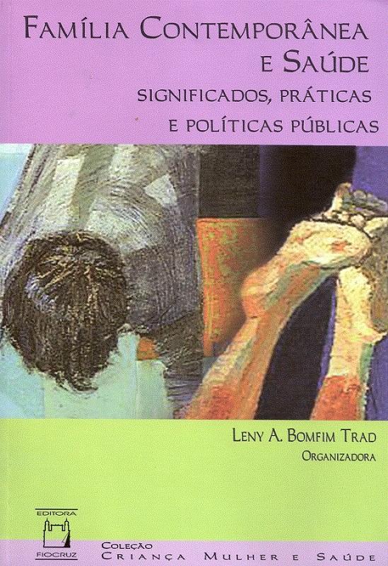 Família Contemporânea e Saúde: significados, práticas e políticas públicas  - Livraria Virtual da Editora Fiocruz