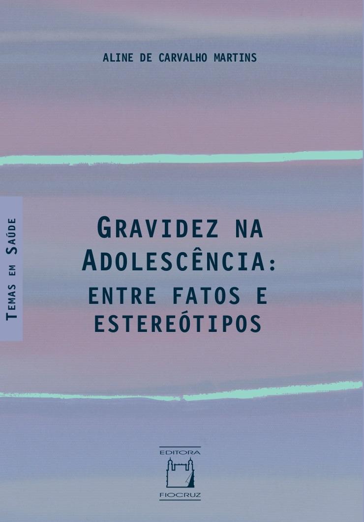 Gravidez na Adolescência: entre fatos e estereótipos  - Livraria Virtual da Editora Fiocruz
