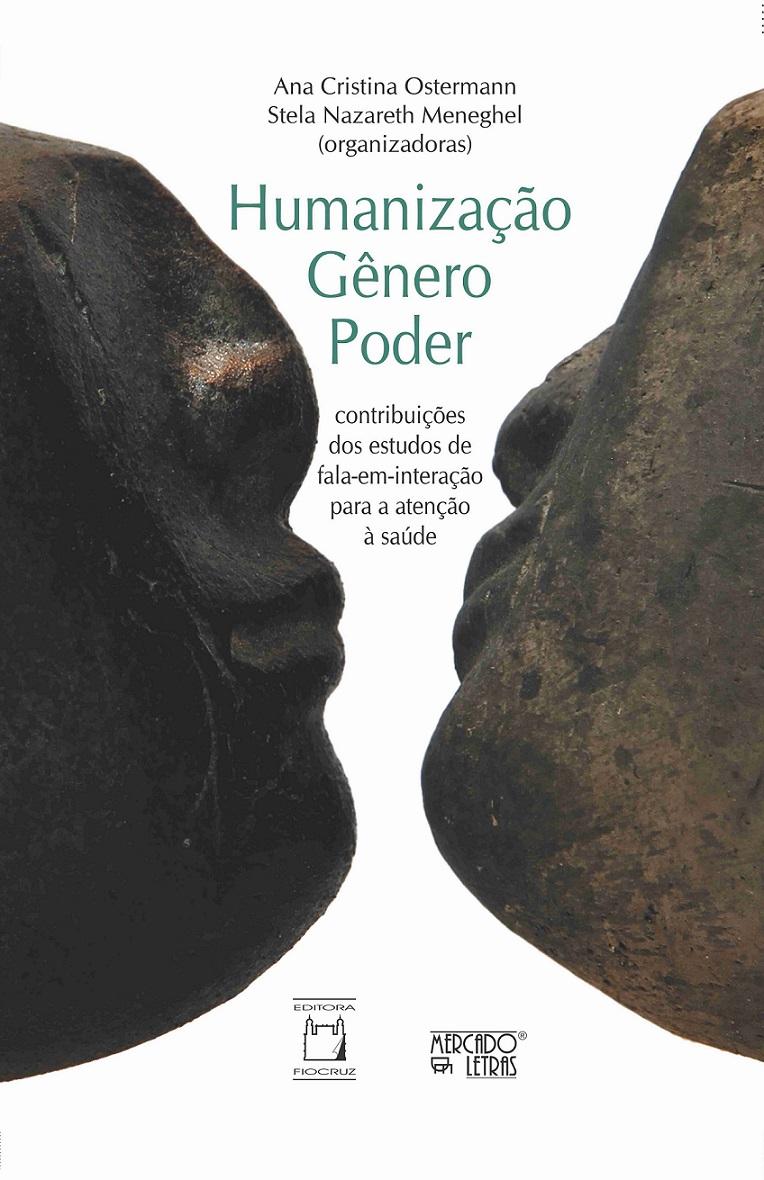 Humanização, Gênero, Poder: contribuições dos estudos de fala-em-interação para a atenção à saúde  - Livraria Virtual da Editora Fiocruz