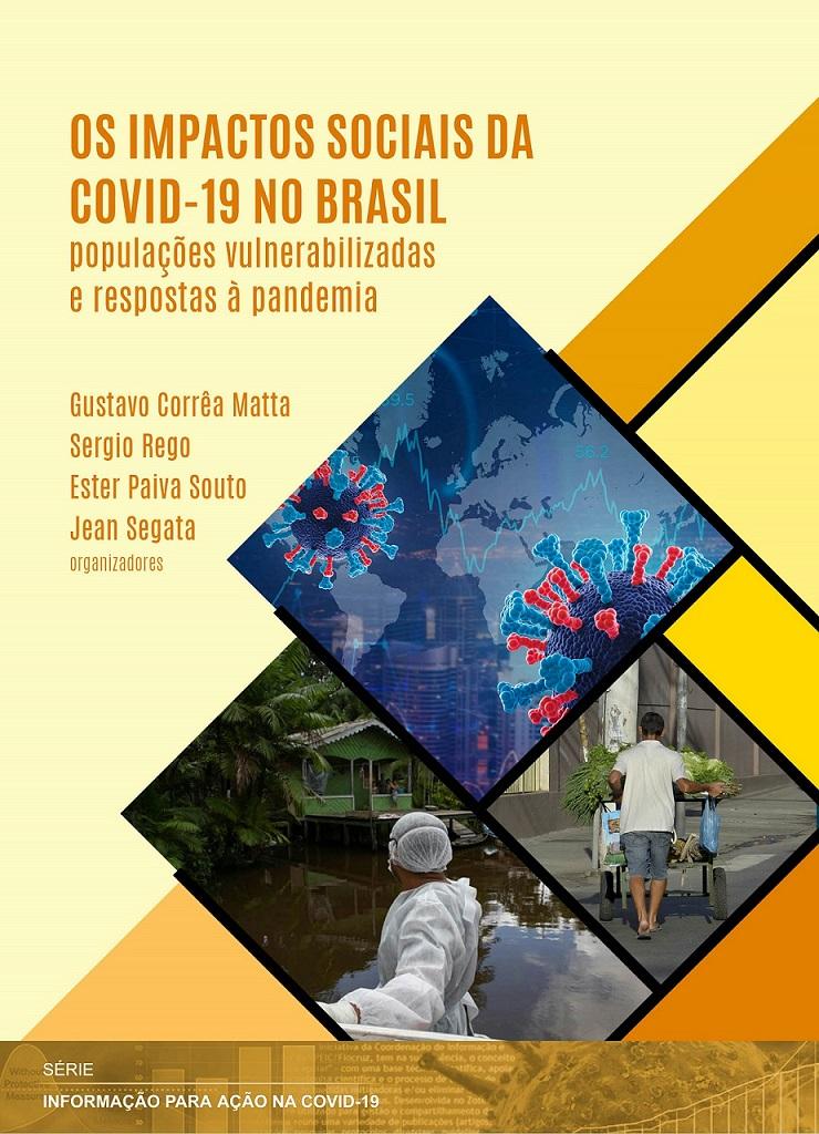 Impactos Sociais da Covid-19 no Brasil: populações vulnerabilizadas e respostas à pandemia, Os  - Livraria Virtual da Editora Fiocruz