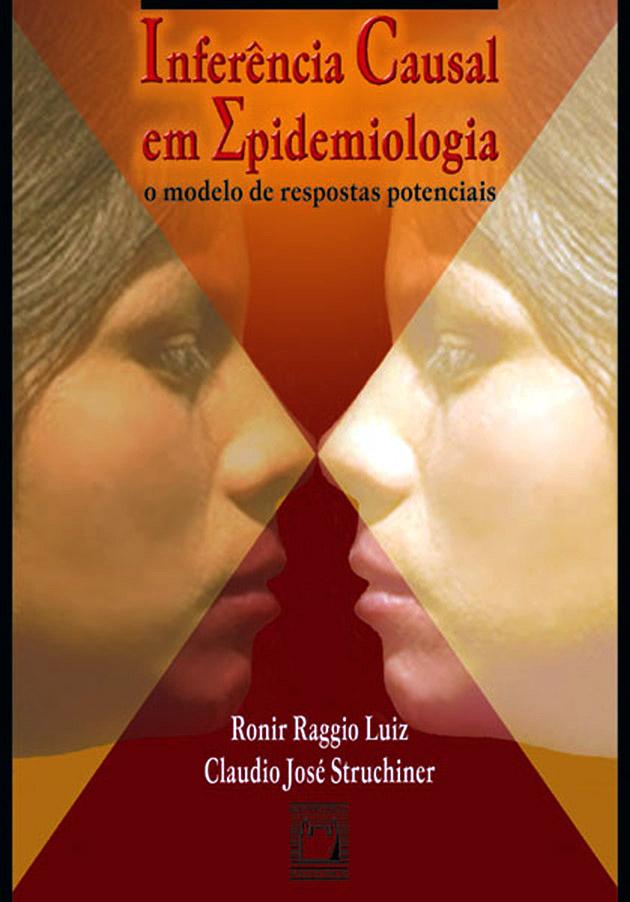 Inferência Causal em Epidemiologia: um modelo de respostas potenciais  - Livraria Virtual da Editora Fiocruz